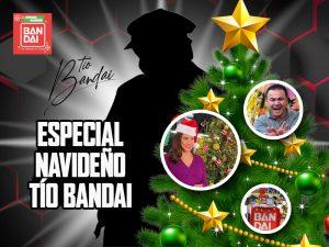 Especial de navidad, especial navideño bandai, programa especial de navidad bandai, programa de navidad tio bandai, tio bandai navidad, tio bandai especial de navidad, bandai mexico especial de navidad.